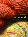 Tweed: More Than 20 Contemporary Designs to Knit - Nancy J. Thomas