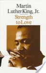 Strength to Love - Martin Luther King Jr.