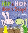 Hip and Hop, Don't Stop! - Jef Czekaj