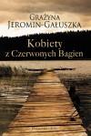 Kobiety z Czerwonych Bagien - Grażyna Jeromin-Gałuszka