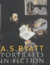Portraits in Fiction - A.S. Byatt