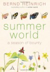 Summer World: A Season of Bounty - Bernd Heinrich