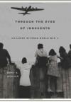Through The Eyes Of Innocents: Children Witness World War II - Emmy E. Werner