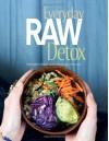Everyday Raw Detox - Matthew Kenney, Meredith Baird