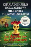 An Apple for the Creature - Faith Hunter, Ilona Andrews, Nancy Holder, Steve Hockensmith, Donald Harstad, Toni L.P. Kelner, Marjorie M. Liu, Amber Benson, Thomas E. Sniegoski, Charlaine Harris, Rhys Bowen, Mike Carey, Jonathan Maberry