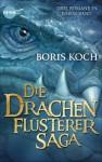 Die Drachenflüsterer-Saga - Boris Koch