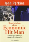 Bekenntnisse eines Economic Hit Man - John Perkins, Heike Schlatterer