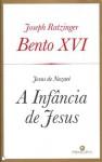 Jesus de Nazaré - A Infância de Jesus - Pope Benedict XVI