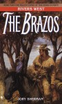 The Brazos - Jory Sherman