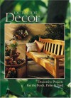 Outdoor Decor: Decorative Projects for the Porch, Patio & Yard - Creative Publishing International, Creative Publishing International