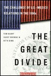 The Great Divide: The Challenge of U.S.-Mexico Relations in the 1990s - Tom Barry, Harry Browne, Beth Sims