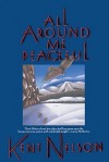 All Around Me Peaceful - Kent Nelson