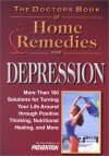 The Doctors Book of Home Remedies for Depression: More Than 100 Solutions for Turning Your Life Around Through Positive Thinking, Nutritional - Prevention Magazine