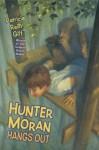 Hunter Moran Hangs Out - Patricia Reilly Giff, Chris Sheban