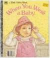 When You Were a Baby (Little Golden Book) - Linda Hayward, Ruth Sanderson