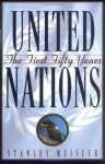 United Nations: The First Fifty Years - Stanley Meisler