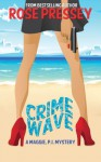 Crime Wave (Maggie, P.I. Mystery) - Rose Pressey