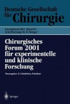 Chirurgisches Forum 2001 Fur Experimentelle Und Klinische Forschung: 118. Kongress Der Deutschen Gesellschaft Fur Chirurgie Munchen, 01.05. 05.05.2001 - K. Schvnleben, M. Laschke, W. Hartel, M.D. Menger