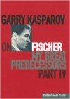Garry Kasparov on Fischer: My Great Predecessors, Part 4 - Garry Kasparov, Dmitry Plisetsky