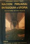 Nación Peruana: Entelequia o Utopía - Trayectoria De Una Falacia - Fernando Iwasaki Cauti