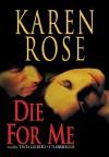 Die For Me (book #7) - Karen Rose, Gilbert Tavia