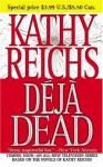 Déjà Dead - Kathy Reichs