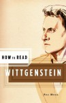 How to Read Wittgenstein - Ray Monk