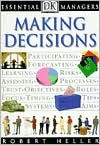 Essential Managers: Making Decisions - Robert Heller
