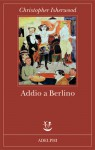 Addio a Berlino - Christopher Isherwood, Laura Noulian