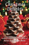 Christmas Delights Cookbook, A Collection of Christmas Recipes (Cookbook Delights Holiday Series) - Karen Jean Matsko Hood