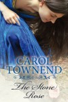 The Stone Rose (The Herevi Sagas, # 1) - Carol Townend