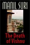 The Death of Vishnu - Manil Suri, John Lee