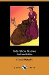 Side Show Studies (Illustrated Edition) (Dodo Press) - Francis Metcalfe, Oliver Herford