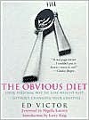 The Obvious Diet: Your Personal Way to Lose Weight Fast Without Changing Your Lifestyle - Ed Victor, Larry King, Nigella Lawson