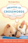 The New York Times Dreaming of Crosswords: 75 Light and Easy Puzzles - The New York Times, Will Shortz