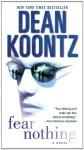 Fear Nothing: A Novel - Dean Koontz