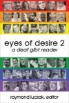 Eyes of Desire 2: A Deaf GLBT Reader - Raymond Luczak