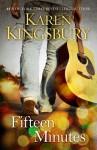 Fifteen Minutes - Karen Kingsbury