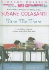 Take Me There - Susane Colasanti