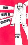 Seven Hours to Sundown - George Ryga
