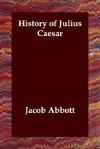 History of Julius Caesar - Jacob Abbott
