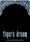 Tiger's Dream - Colleen Houck