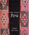 Hidden Threads of Peru: Q'Ero Textiles - Ann Pollard Rowe, John Cohen, Textile Museum (Washington DC)