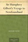 Sir Humphrey Gilbert's Voyage to Newfoundland - Edward Hayes
