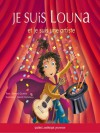Je Suis Louna Et Je Suis Une Artiste - Bertrand Gauthier, Gerard Frischeteau