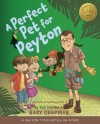 A Perfect Pet for Peyton: A 5 Love Languages Discovery Book - Gary Chapman, Rick Osborne, Wilson Williams Jr.