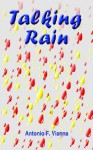 Talking Rain - Antonio F. Vianna