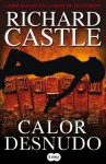 Calor desnudo (Spanish Edition) - Richard Castle