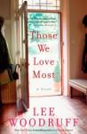 Those We Love Most - Lee Woodruff