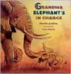 Grandma Elephant's in Charge - Martin Jenkins, Ivan Bates